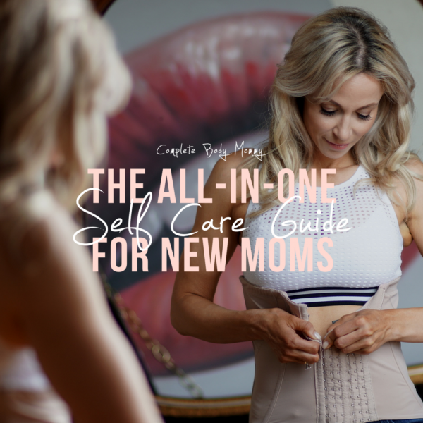 The All-in-One Self-Care Guide for New Moms